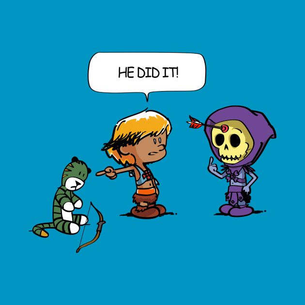 Check out this awesome 'He+did+it%21' design on @TeePublic! #heman #motu #skeletor #calvin #hobbes