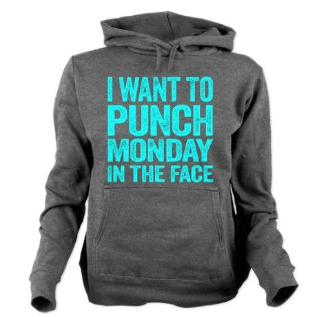 I Want To Punch Monday In The Face Women's Hooded Sweatshirt #funny #LOL #hoodie