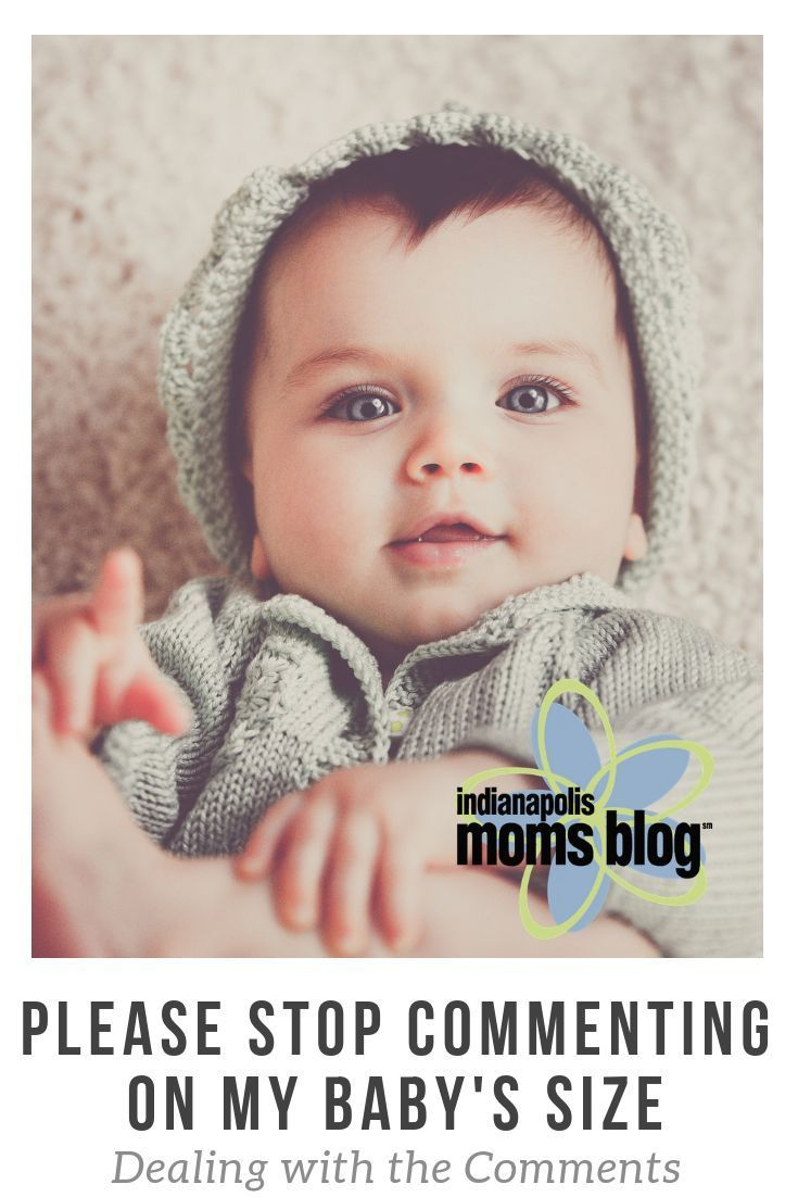 Please Stop Telling Me Your Child Is >> Please Stop Commenting On My Baby S Size Baby Stuffs