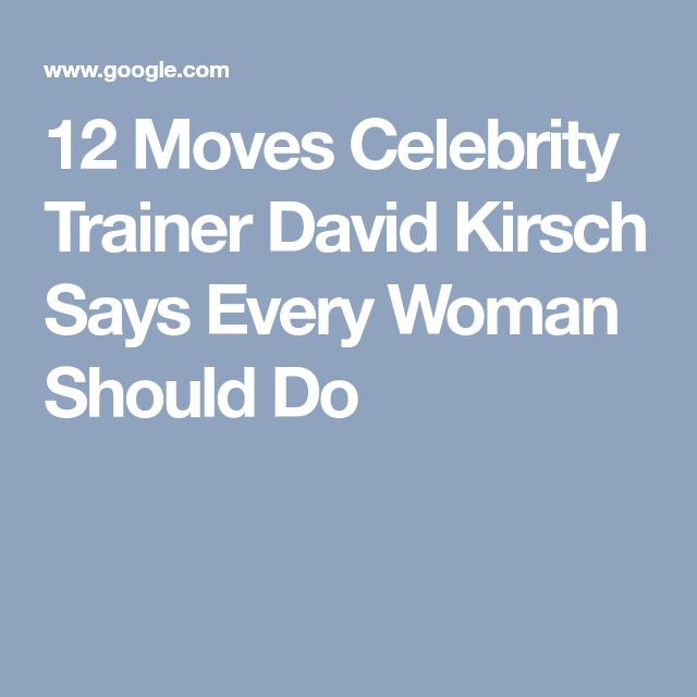 12 Moves Celebrity Trainer David Kirsch Says Every Woman Should Do