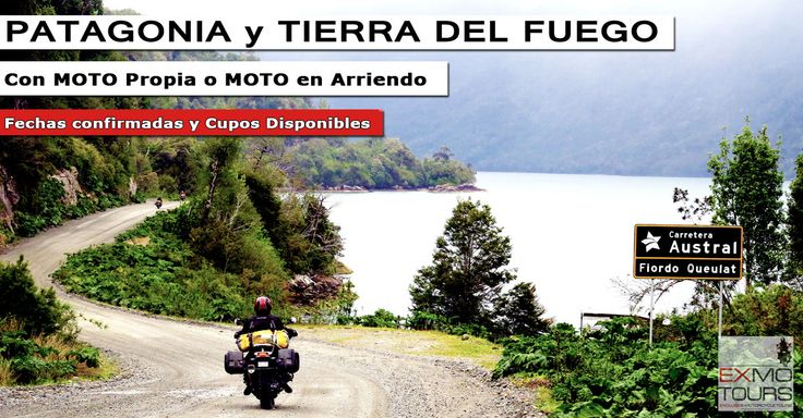 Moto Tour Patagonia  Chile, Argentina, Carretera Austral, Ruta 40, Perito Moreno, Torres del Paine, Ushuaia  Maneja tu moto (envío disponible) hasta el Fine del Mundo o arrienda uno de nuestros modelos BMW-Gs.   http://www.exmotours.com