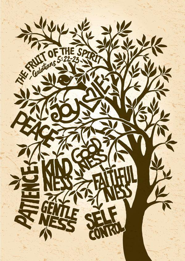 """""""Mais le fruit de l'Esprit est l'amour, la joie, la paix, la longanimité, la bienveillance, la bonté, la fidélité, la douceur, la tempérance"""" Galates 5 v.22"""
