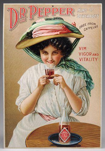 """1900's Dr. Pepper Ad - The """"King of Beverages"""" for """"Vim, Vigor & Vitality"""""""