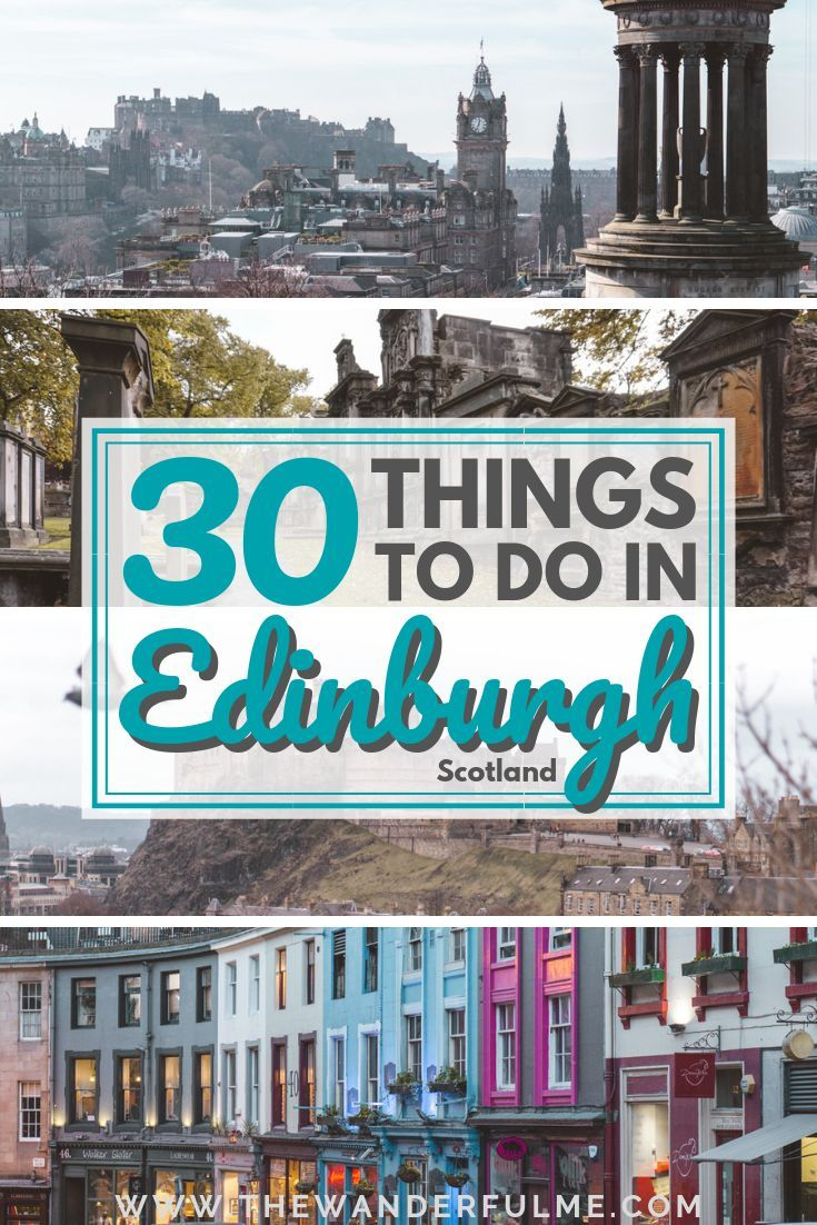 Top 30 Things to Do in Edinburgh, Scotland (Don't Miss #12) | World