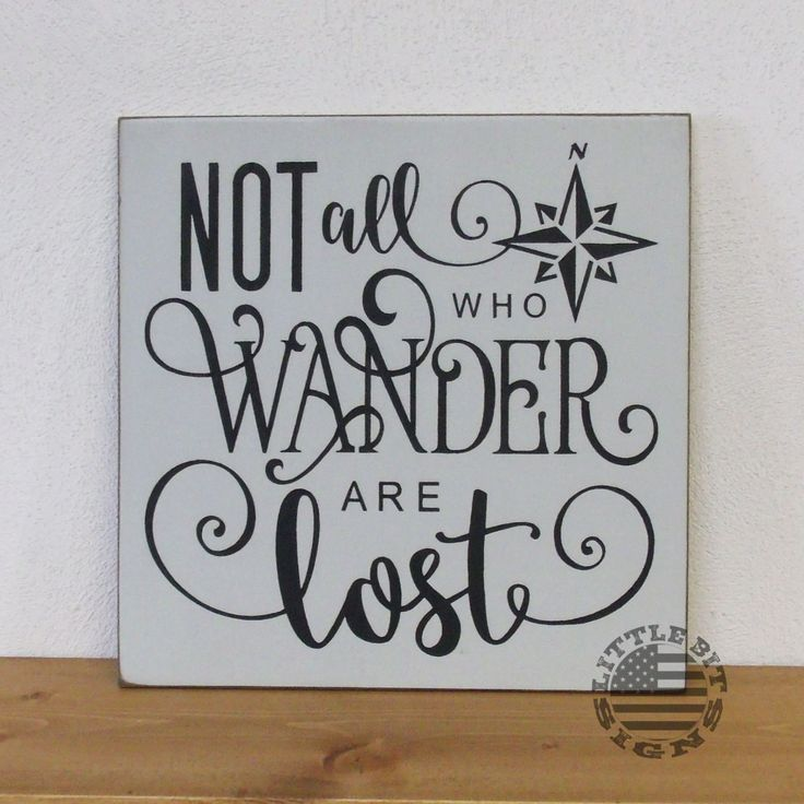 Not All Who Wander Are Lost | Wood Sign | SKU 833