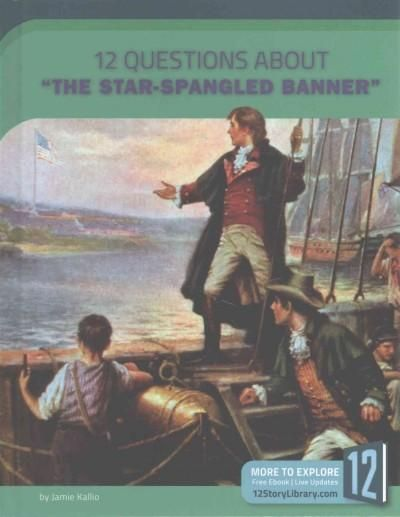 """12 Questions About """"the Star-Spangled Banner"""""""