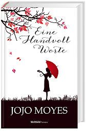 """""""Eine Handvoll Worte"""" von Jojo Moyes #Roman #Liebe #Weltbild"""