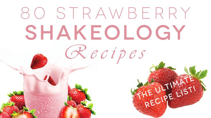 Mega List of 80 Strawberry Shakeology Recipes