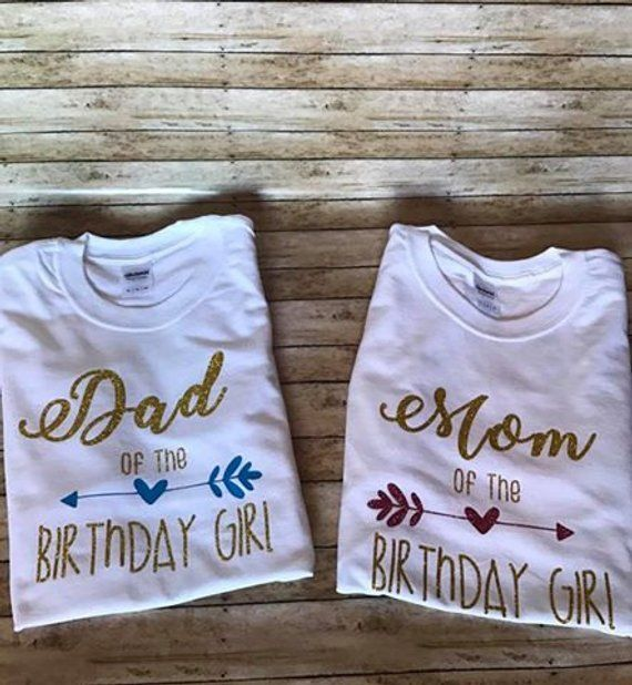 Dad And Mom Of The Birthday Girl Shirts Custom