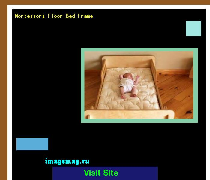 Montessori Floor Bed Frame 103326 - The Best Image Search