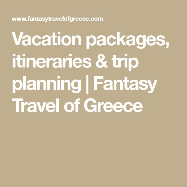 Vacation packages, itineraries & trip planning | Fantasy Travel of Greece