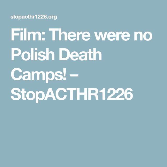 Film: There were no Polish Death Camps! – StopACTHR1226