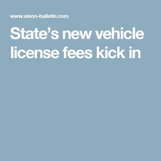 State's new vehicle license fees kick in