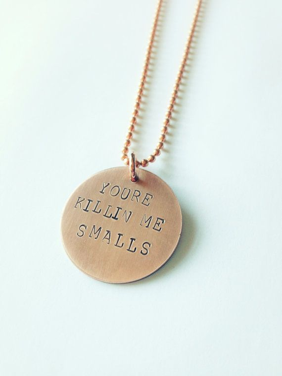 """You're Killin Me Smalls - Sandlot Movie Quote  Hand Stamped Copper Necklace by ShopCheni, $30.00  """"Cheni is proud to be a non-profit accessory shop. 100% of the profit from every item sold through my shop goes to support local charities and world missions. Changing lives and spreading love one item at a time :)"""""""