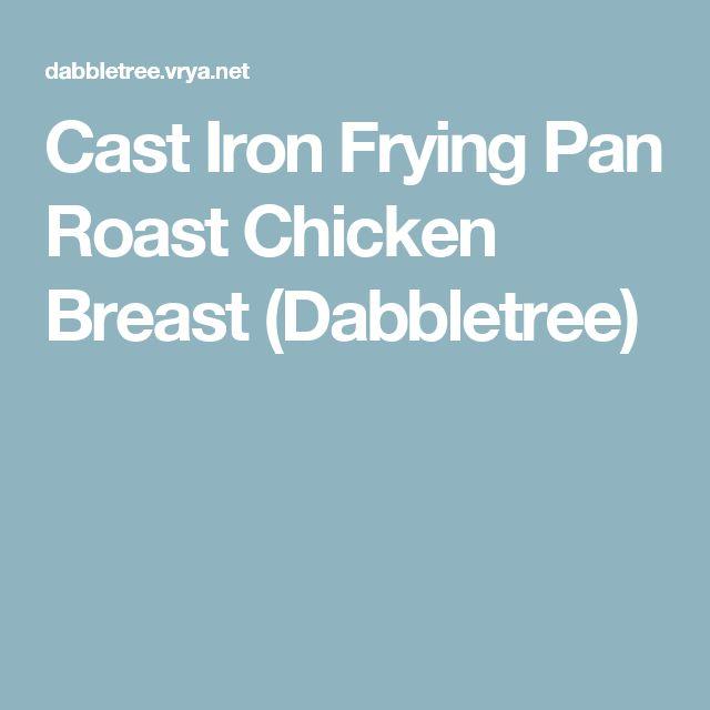 Cast Iron Frying Pan Roast Chicken Breast (Dabbletree)