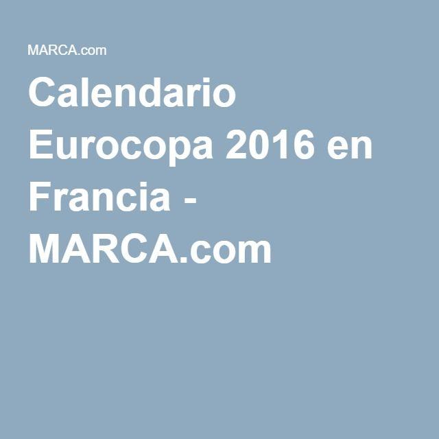 Calendario Eurocopa 2016 en Francia - MARCA.com
