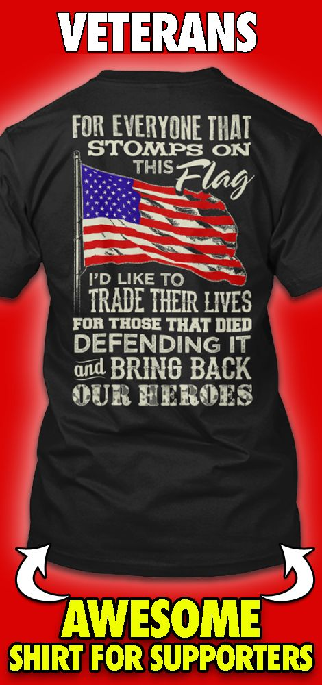 Here is link - http://teespring.com/ltddntstmp?pinte=11. This shirt says it all. For those that stomp our flag, I'd like to trade them for our fallen heroes. Show your support our military.