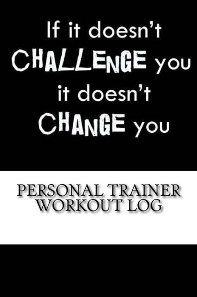 Personal Trainer Workout Log: Daily Training, Fitness & Workout ...