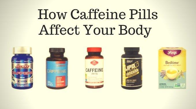 What Do Caffeine Pills Do To Your Body?