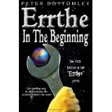 Errthe - In The Beginning: The Spelling May Be Different But The Pronunciation's The Same (Paperback)By Mr Peter Bottomley