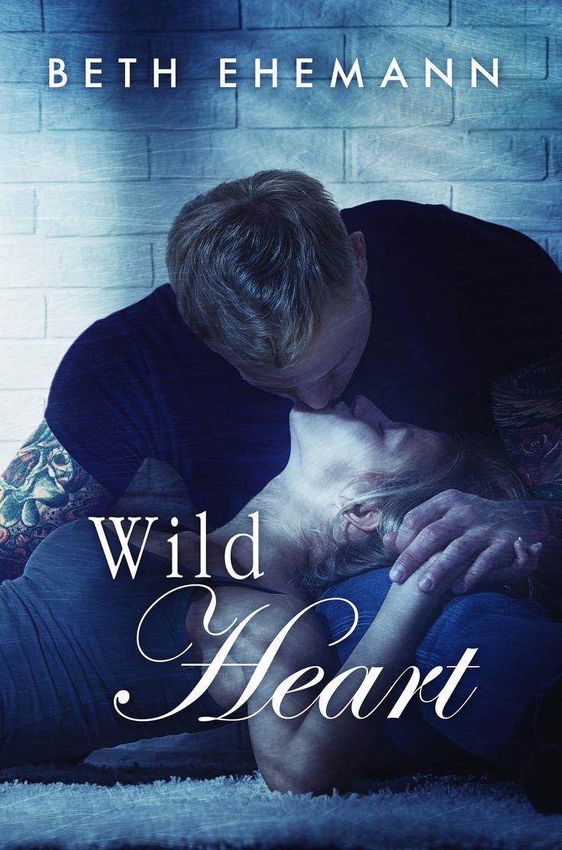 Wild Heart By Beth Ehemann  Viper's Heart, #2  Release Date August 9th