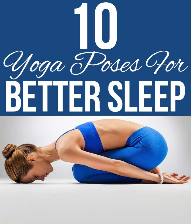 Top 10 Yoga Poses For Better Sleep