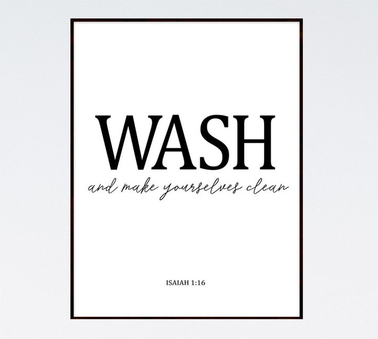 Wash and make yourselves clean Isaiah 1:16  This is, of course, to be understood in a moral sense; meaning to wash away your sins. God is truly our father, and He wants us to make ourselves clean through His son Jesus. He wants to lead us to good, to joy... to better futures than we could imagine for ourselves. Today, let's be clean. Let's put away the evil in our lives and learn to do well. #christianart