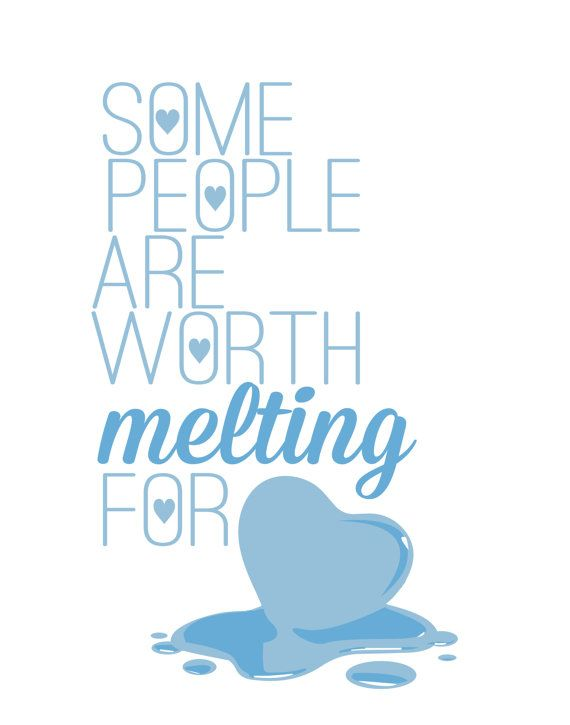 frozen olaf quote.. some people are worth melting for.. romantic