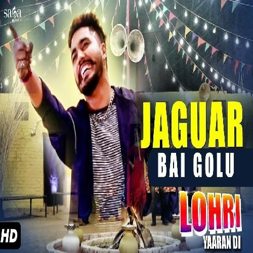 Jaguar Is The Single Track By Singer Bai Golu.Lyrics Of This Song Has Been Penned By Preet Gonomajra & Music Of This Song Has Been Given By Prince Saggu.