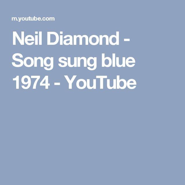 Neil Diamond - Song sung blue 1974 - YouTube