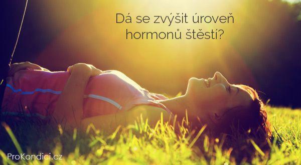 Dá se zvýšit úroveň hormonů štěstí? | ProKondici.cz