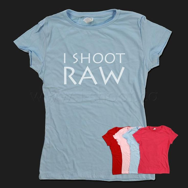 RAW: Baby Blue,  T-Shirt, Jersey, Tees White,  Tees Shirts, Hot Pink, White Texts, Lady Tees, Products