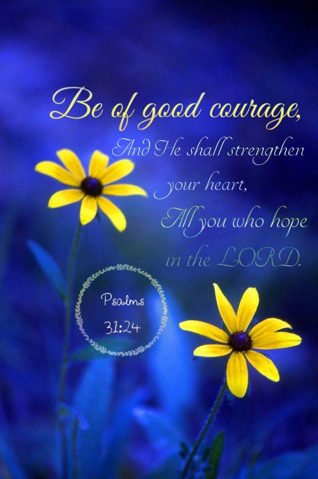 'Psalms 31:23-24 (KJV) O Love the Lord , all ye His saints: for the Lord preserveth the faithful, and plentifully rewardeth the proud doer (abundantly repays the one who acts in pride). Be of good courage, and He shall strengthen your heart ❤, all ye that Hope in the Lord .{DM}