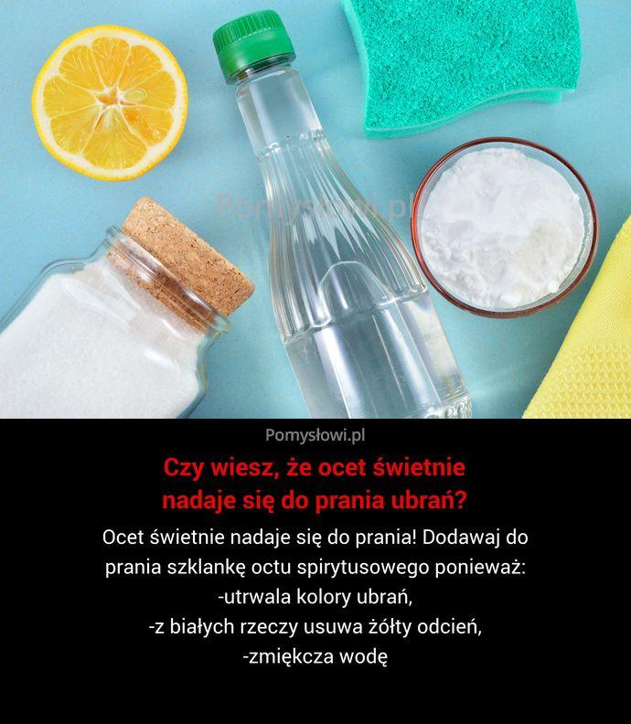 Ocet świetnie nadaje się do prania! Dodawaj do prania szklankę octu spirytusowego ponieważ: -utrwala kolory ubrań, -z białych rzeczy usuwa ...