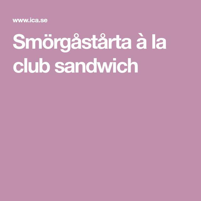 Smörgåstårta à la club sandwich