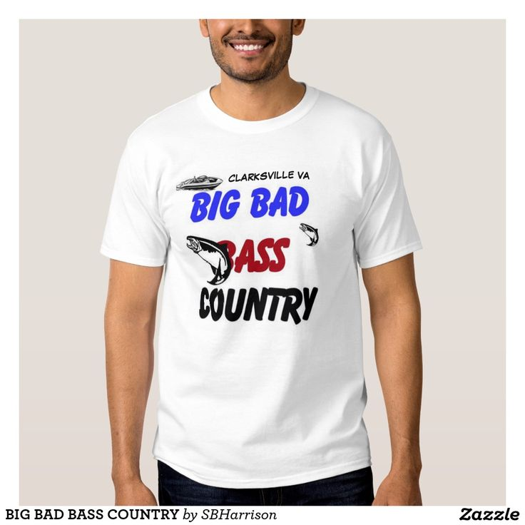 BIG BAD BASS COUNTRY T SHIRT