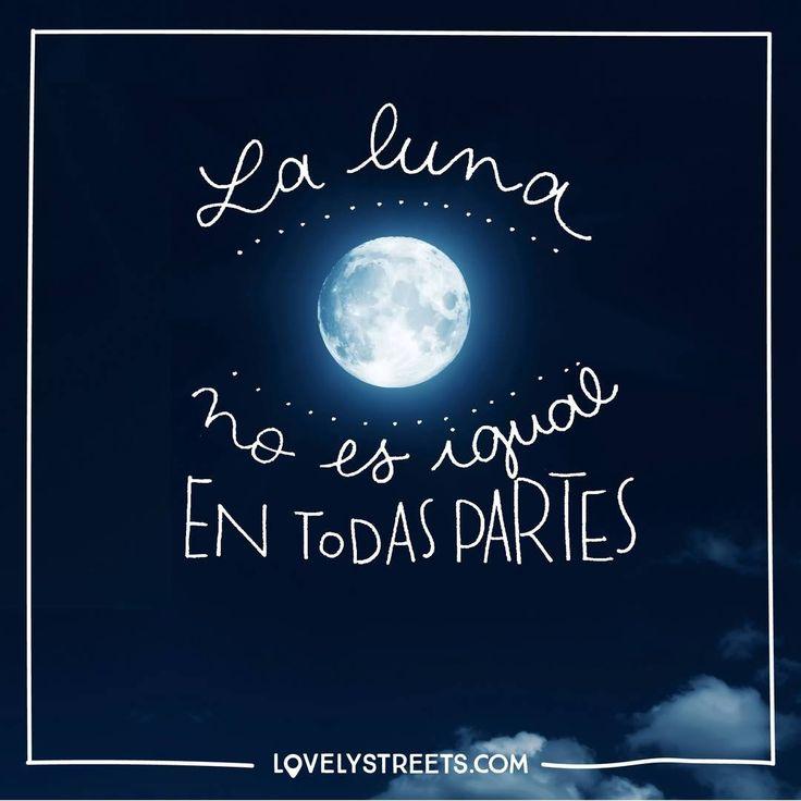 La luna no es la misma para todos, depende de los ojos que la miren. #lovelystreets #quotes #frases #viajar  The moon is not the same for everybody, it depends on the eyes that look.