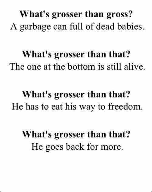 whats grosser than gross jokes