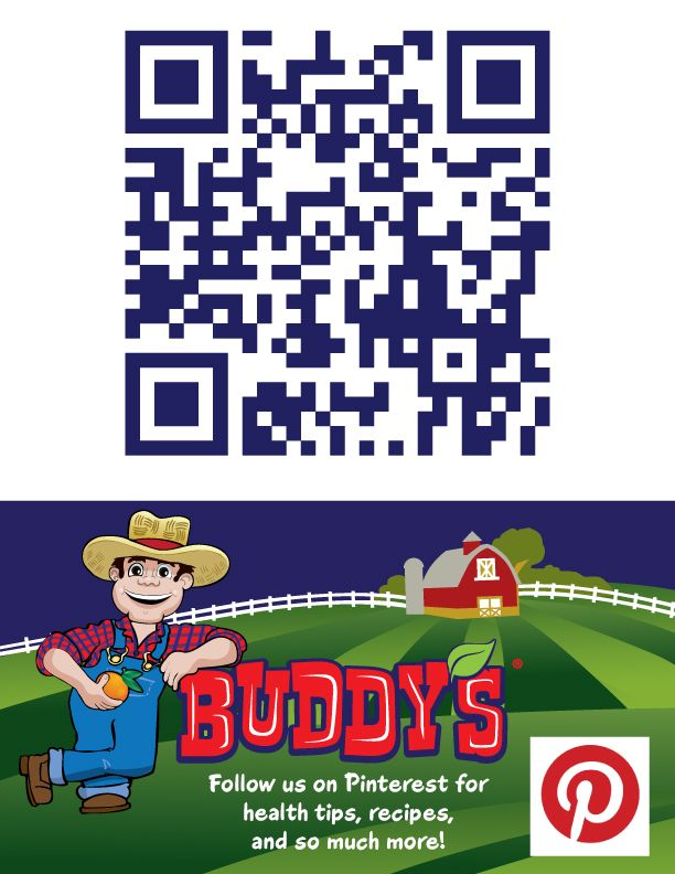 Download a free QR reader on your smart phone to scan the code and follow Buddy's Farm Fresh Fruit on Pinterest or visit: https://www.pinterest.com/buddysfarmfresh