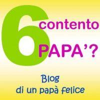 Sei contento papà ? | blog di un papà felice