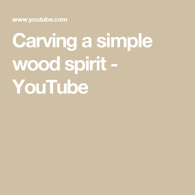 Carving a simple wood spirit - YouTube
