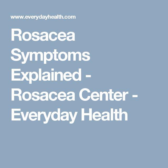 Rosacea Symptoms Explained - Rosacea Center - Everyday Health