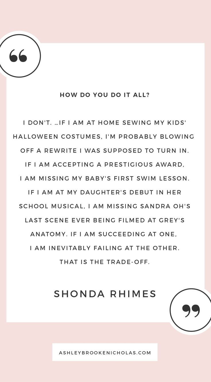 """The best Shonda Rhimes quotes   """"I don't. … If I am at home sewing my kids' Halloween costumes, I'm probably blowing off a rewrite I was supposed to turn in. If I am accepting a prestigious award, I am missing my baby's first swim lesson. If I am at my daughter's debut in her school musical, I am missing Sandra Oh's last scene ever being filmed at Grey's Anatomy. If I am succeeding at one, I am inevitably failing at the other. That is the trade-off."""""""
