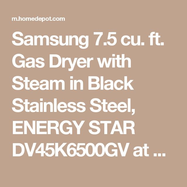 Samsung 7.5 cu. ft. Gas Dryer with Steam in Black Stainless Steel, ENERGY STAR DV45K6500GV at The Home Depot - Mobile