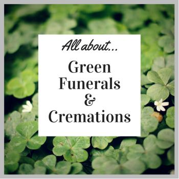 Green Burial, Funerals and Cremations