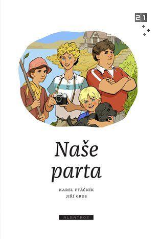 Naše parta - Karel Ptáčník | Kosmas.cz - internetové knihkupectví