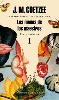 megustaleer - Las manos de los maestros. Ensayos selectos I - J.M. Coetzee