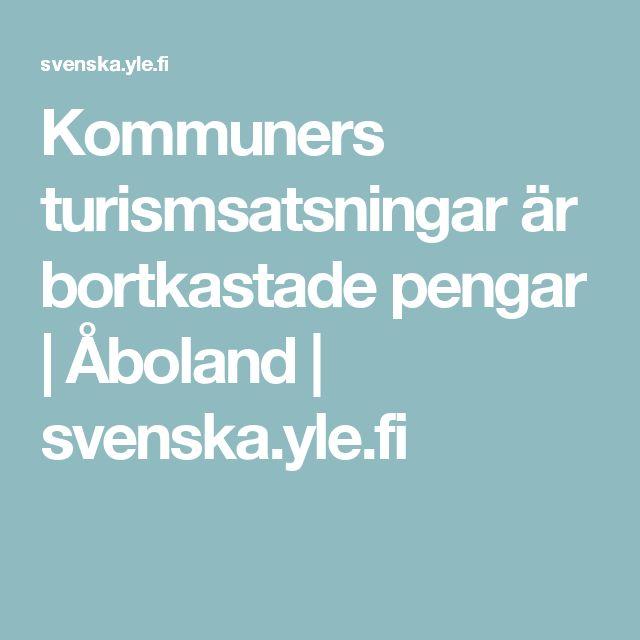 Kommuners turismsatsningar är bortkastade pengar | Åboland | svenska.yle.fi