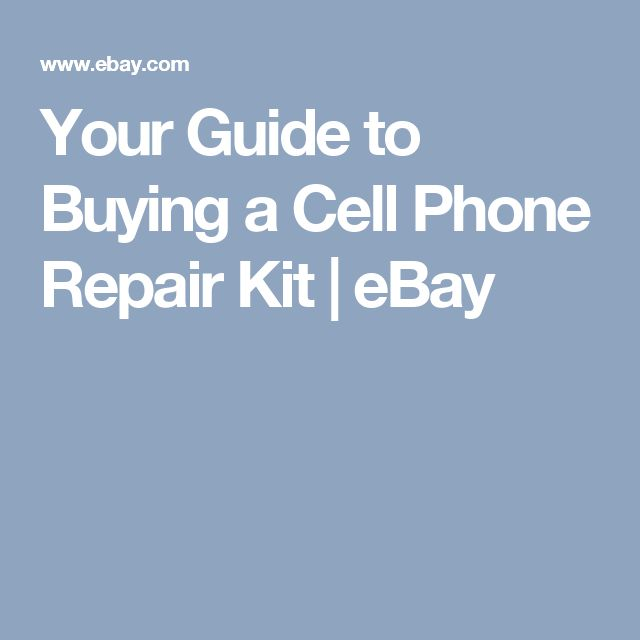 Your Guide to Buying a Cell Phone Repair Kit | eBay