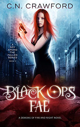 Black Ops Fae (A Spy Among the Fallen Book 2) - Disguises are second nature at this point, and I'm used to keeping my powers concealed. But when a lethal angel starts coming after me, my cover is blown. In my escape, I've found an unlikely ally in Adonis—the dangerously seductive angel of death. With him by my side, I'm go...